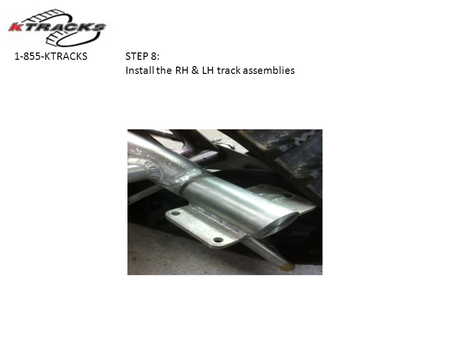 STEP 8: Install the RH & LH track assemblies 1-855-KTRACKS