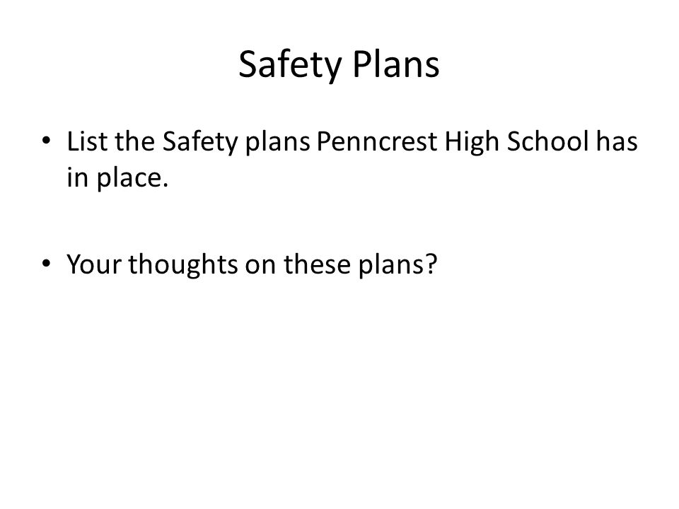 Safety Plans List the Safety plans Penncrest High School has in place.