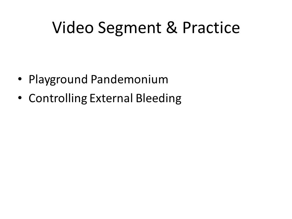 Video Segment & Practice Playground Pandemonium Controlling External Bleeding
