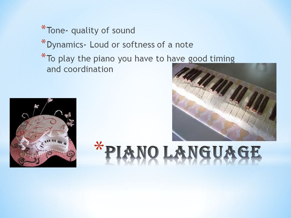 * Notation- A system of writing music * Sustain- To keep a note going * Some say music is the world language