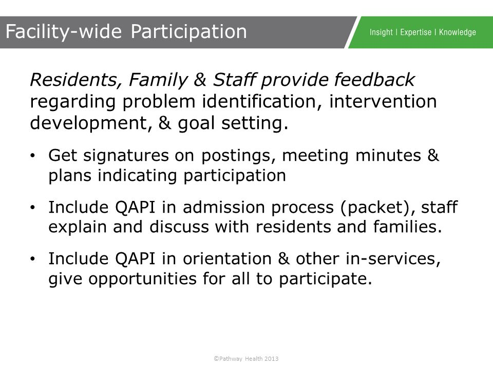 ©Pathway Health 2013 Leadership supports staff participation in all stages of problem solving, providing time & materials.
