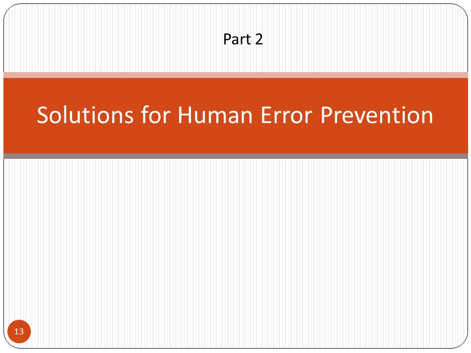 Part 2 13 Solutions for Human Error Prevention