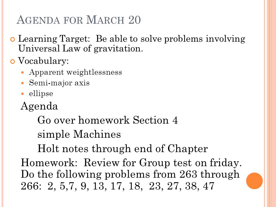 A GENDA FOR M ARCH 20 Learning Target: Be able to solve problems involving Universal Law of gravitation.