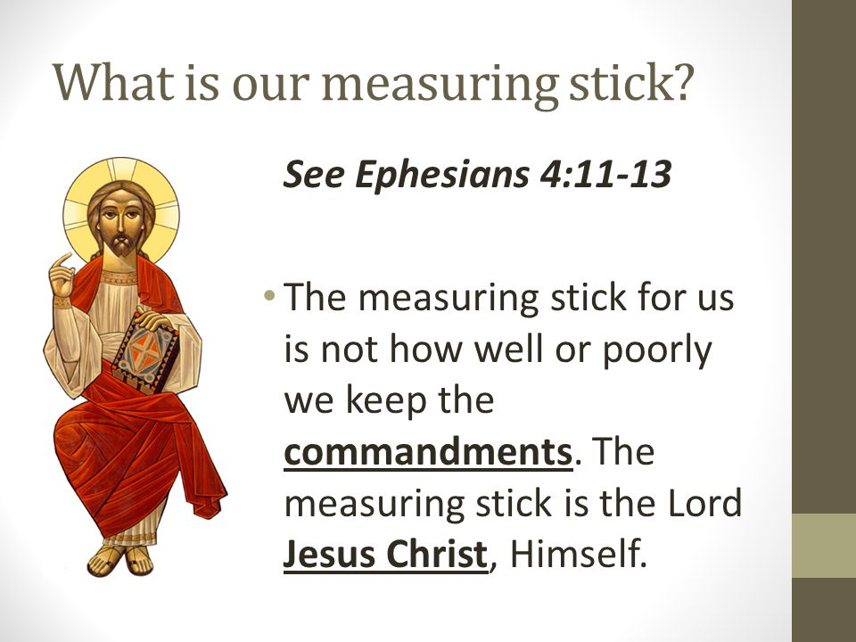What is our measuring stick.