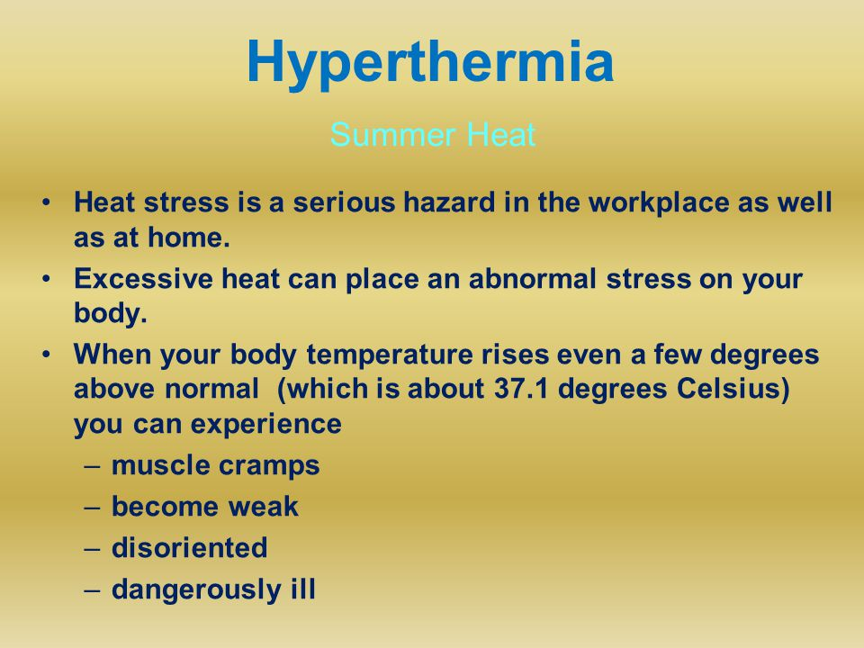 Heat stress is a serious hazard in the workplace as well as at home.