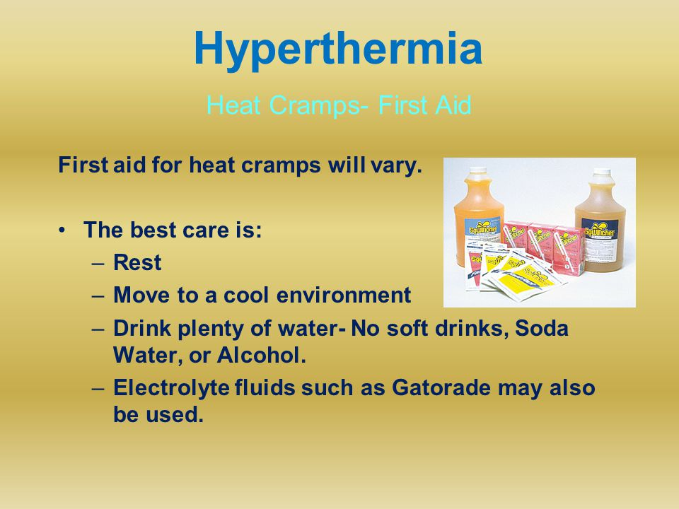 First aid for heat cramps will vary.