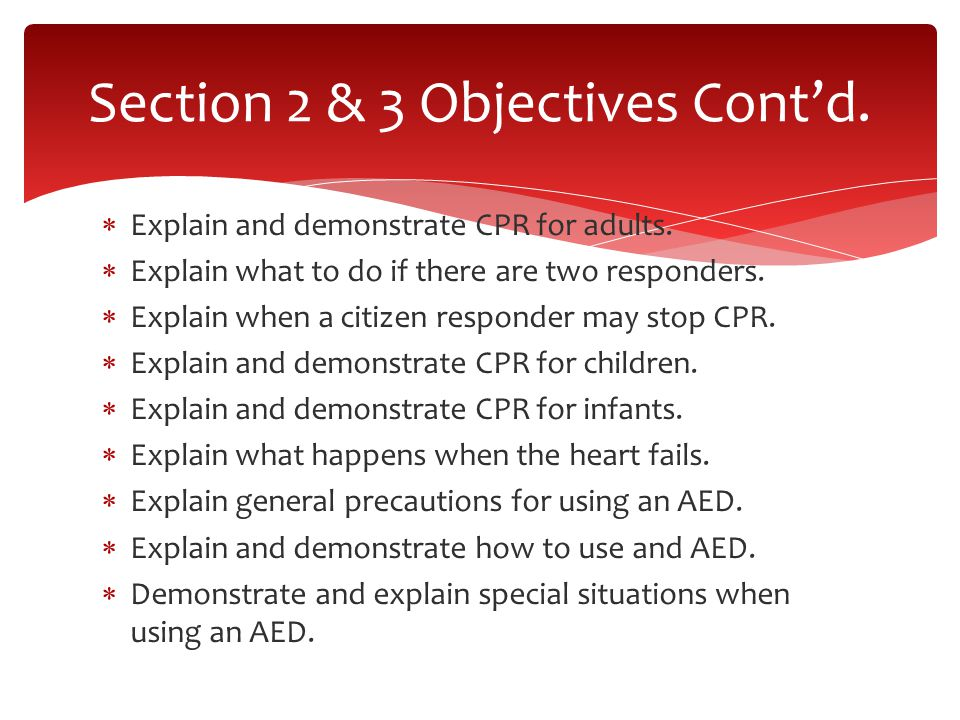  Explain and demonstrate CPR for adults.  Explain what to do if there are two responders.