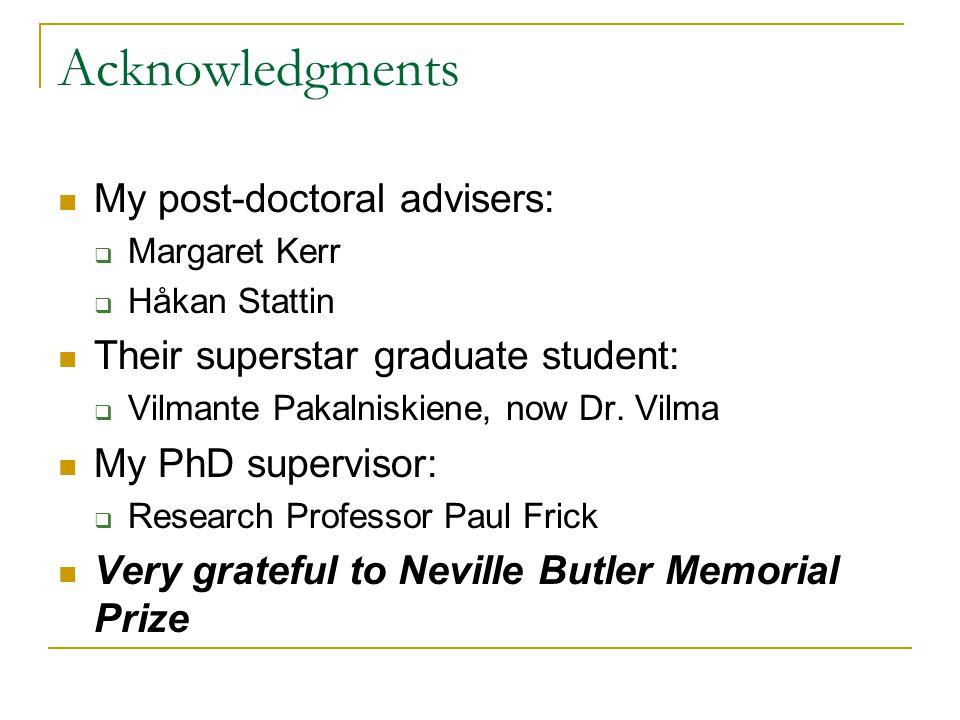 Acknowledgments My post-doctoral advisers:  Margaret Kerr  Håkan Stattin Their superstar graduate student:  Vilmante Pakalniskiene, now Dr.