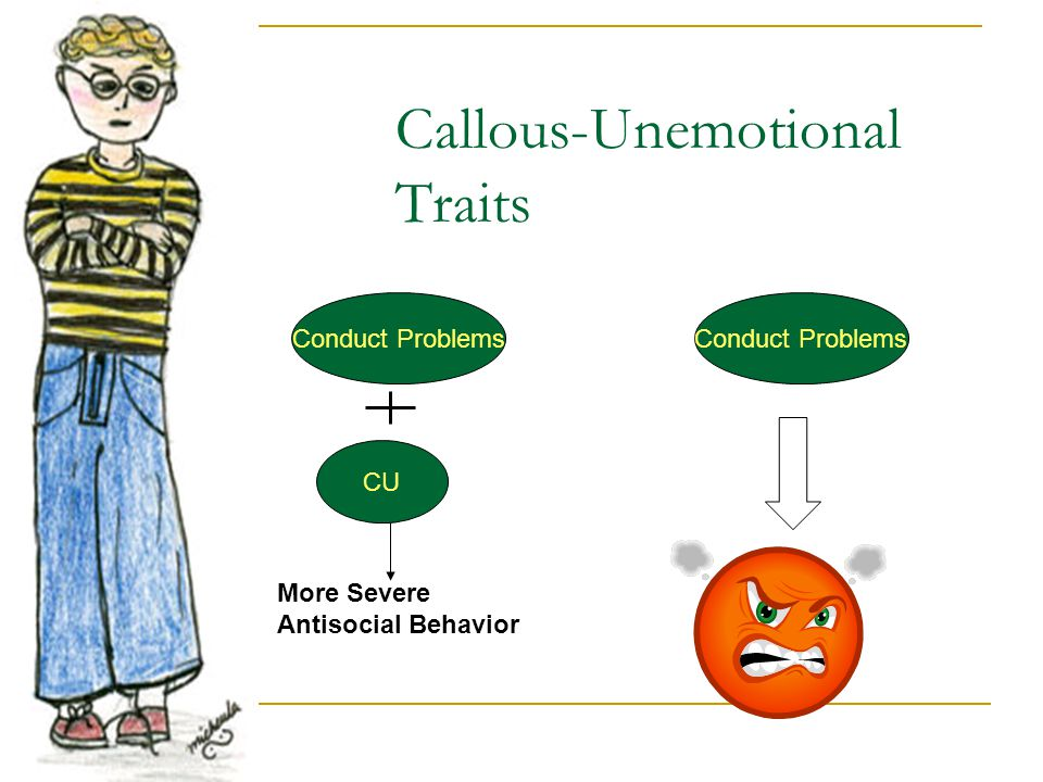 Callous-Unemotional Traits Conduct Problems CU Conduct Problems More Severe Antisocial Behavior
