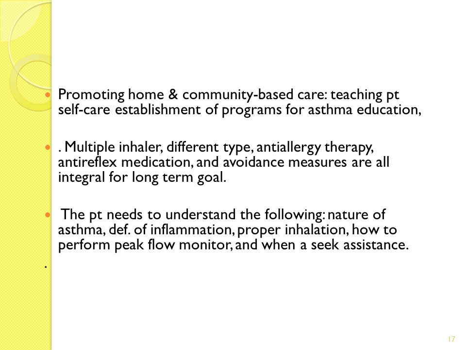 Promoting home & community-based care: teaching pt self-care establishment of programs for asthma education,.