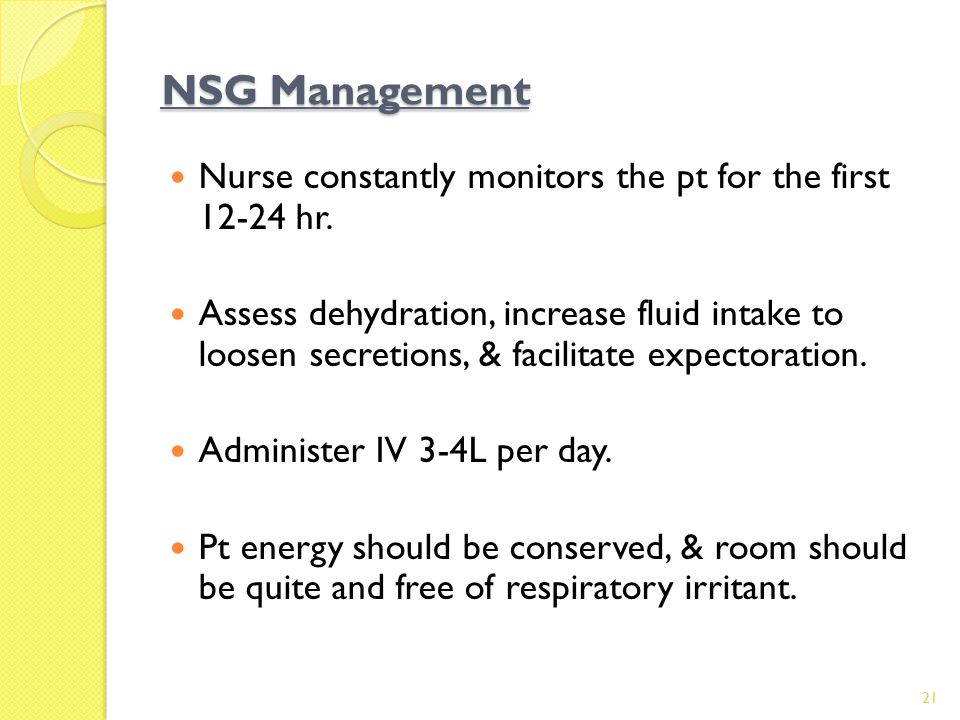 NSG Management Nurse constantly monitors the pt for the first 12-24 hr.