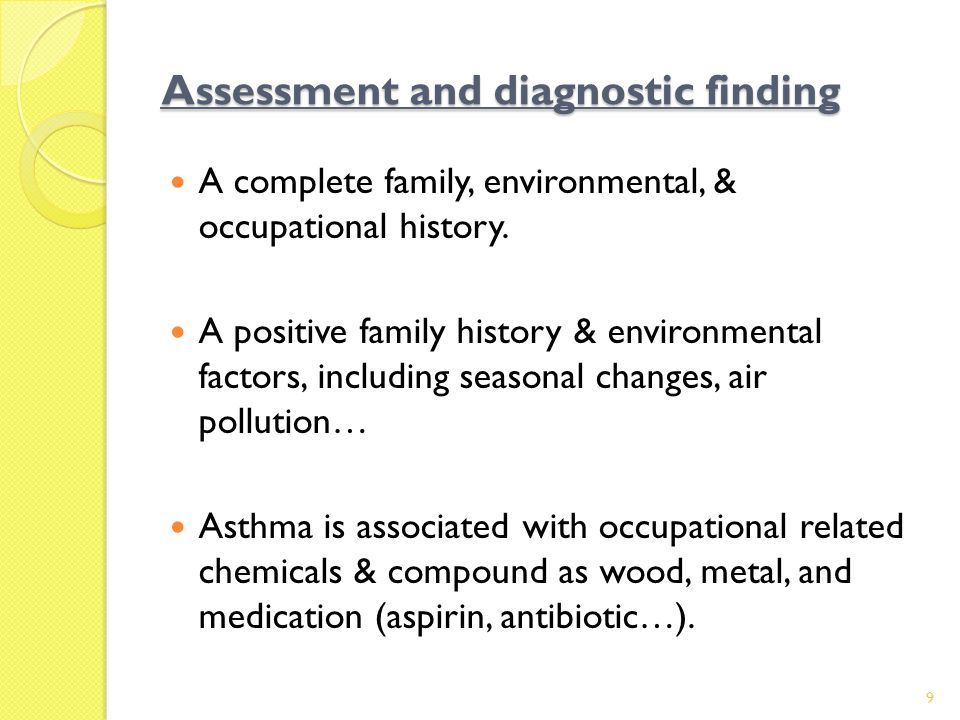 Assessment and diagnostic finding A complete family, environmental, & occupational history.