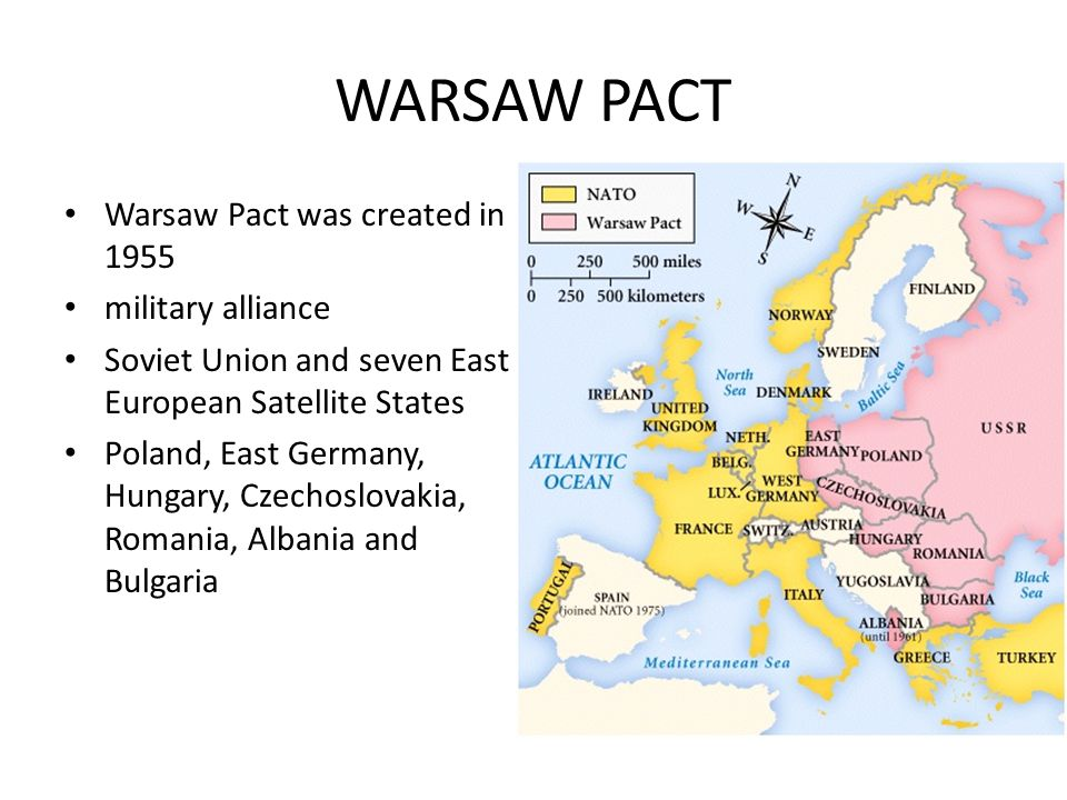 WARSAW PACT Warsaw Pact was created in 1955 military alliance Soviet Union and seven East European Satellite States Poland, East Germany, Hungary, Czechoslovakia, Romania, Albania and Bulgaria