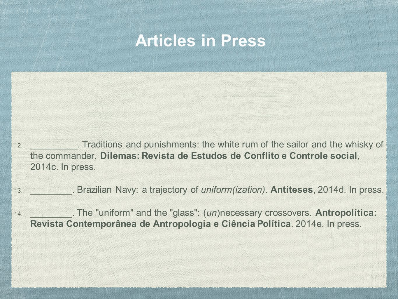 Articles in Press 12. _________.