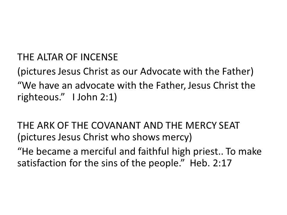 """THE ALTAR OF INCENSE (pictures Jesus Christ as our Advocate with the Father) """"We have an advocate with the Father, Jesus Christ the righteous."""" I John"""