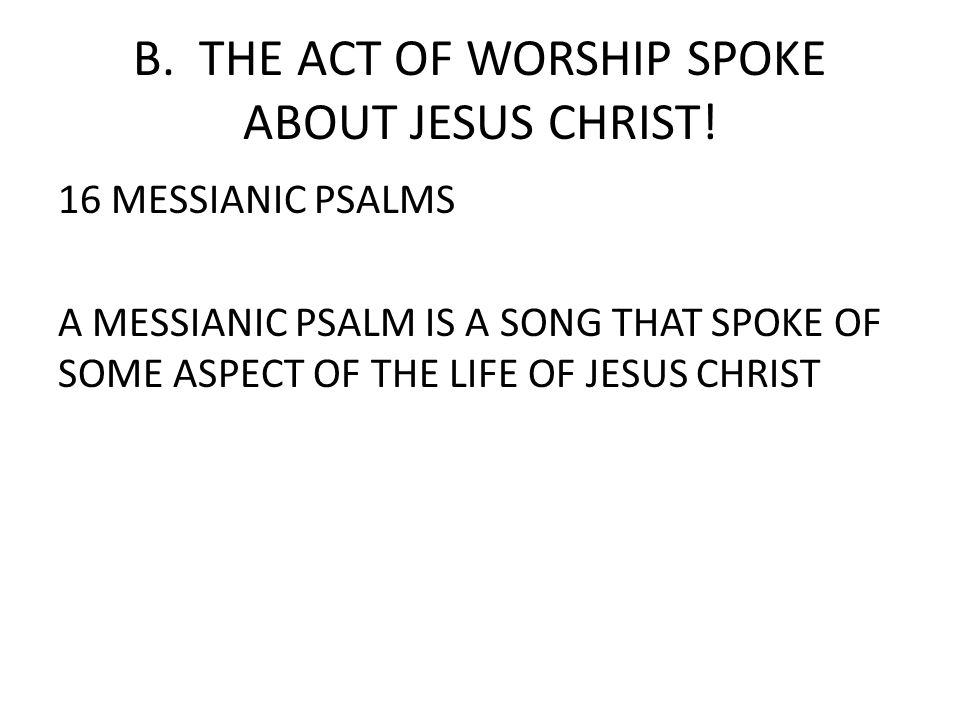 B. THE ACT OF WORSHIP SPOKE ABOUT JESUS CHRIST.