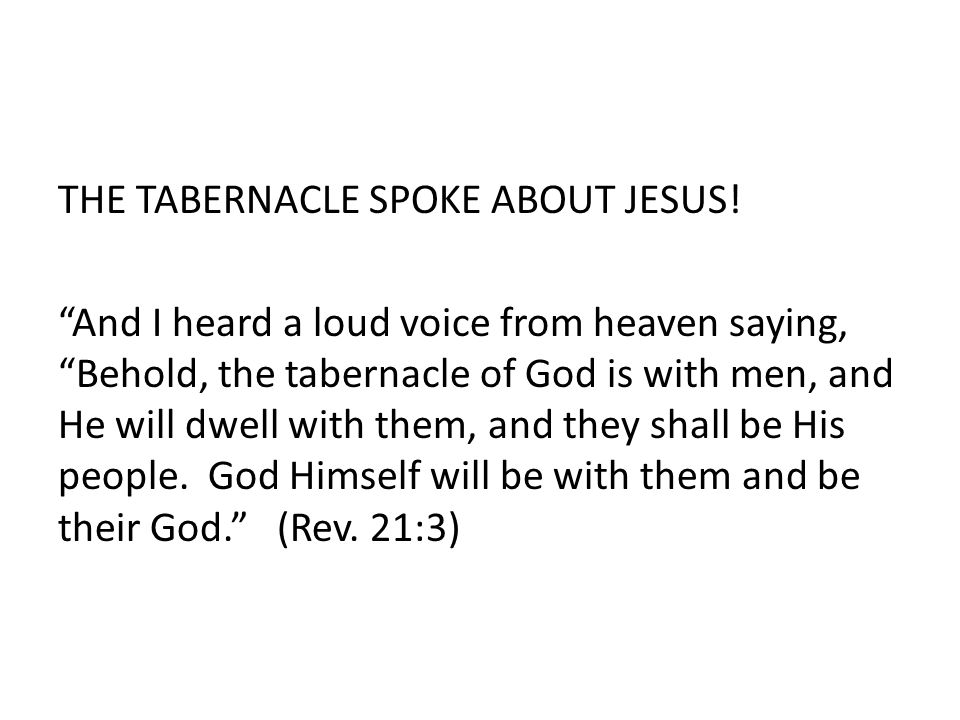 THE TABERNACLE SPOKE ABOUT JESUS.