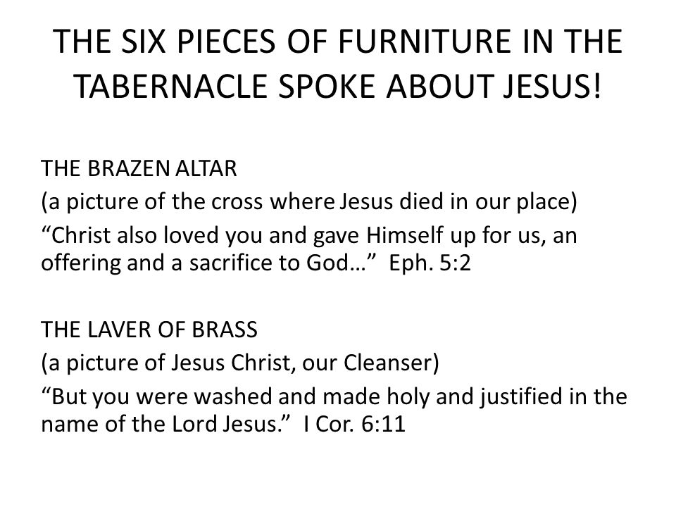 THE SIX PIECES OF FURNITURE IN THE TABERNACLE SPOKE ABOUT JESUS.