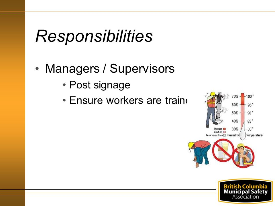 Responsibilities Managers / Supervisors Post signage Ensure workers are trained