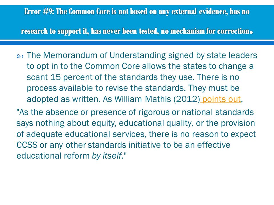  The Memorandum of Understanding signed by state leaders to opt in to the Common Core allows the states to change a scant 15 percent of the standards they use.