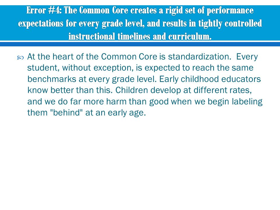  At the heart of the Common Core is standardization.