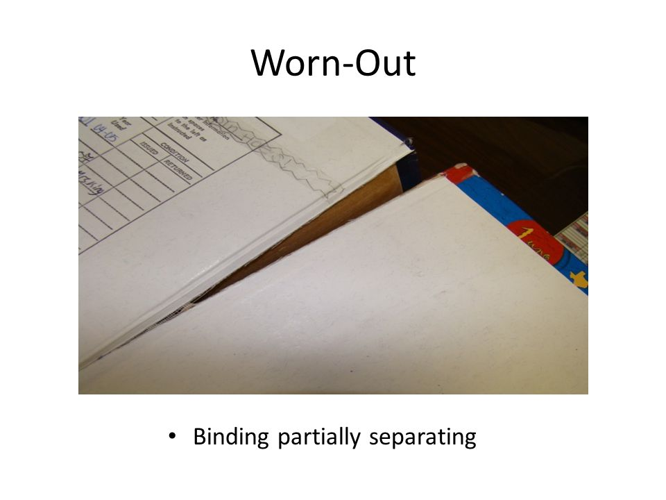 Worn-Out Binding partially separating