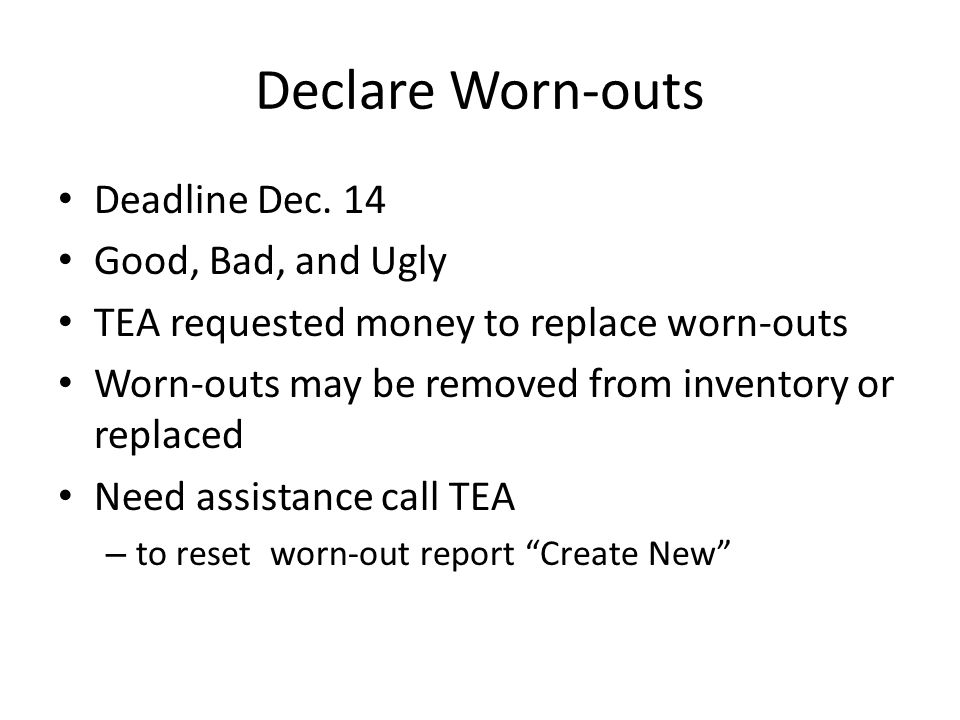 Declare Worn-outs Deadline Dec.