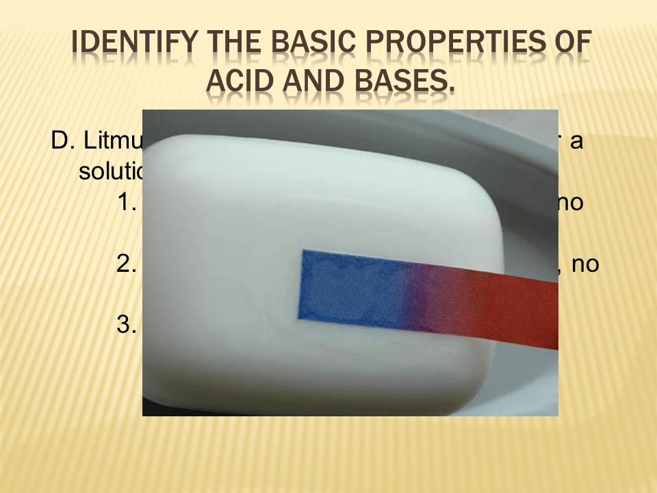 D. Litmus paper – used to determine whether a solution is acid or base 1.