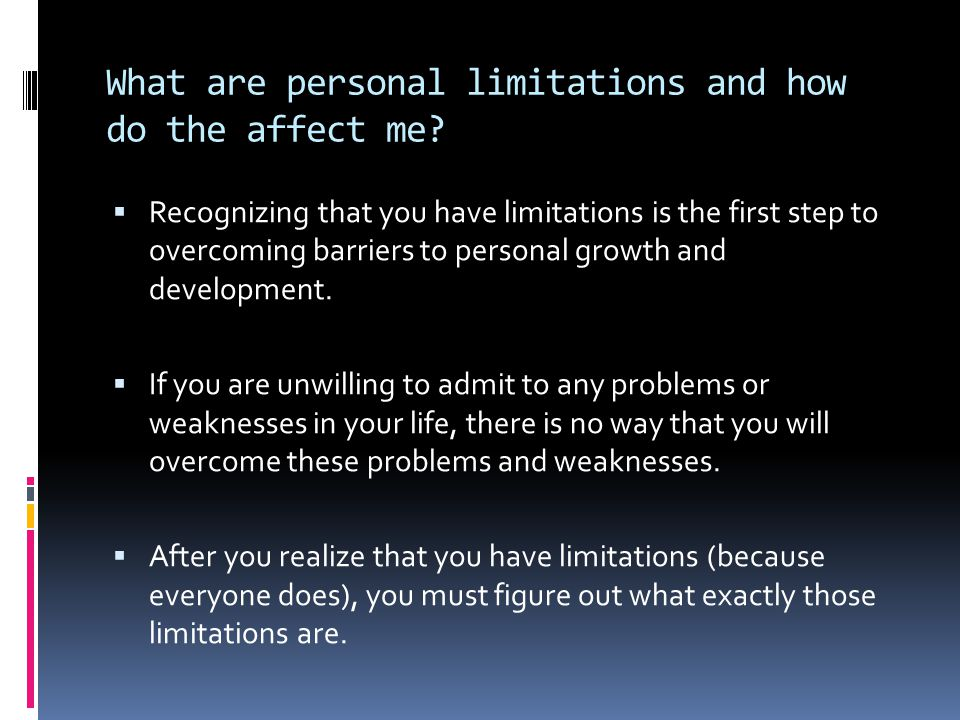 What are personal limitations and how do the affect me.