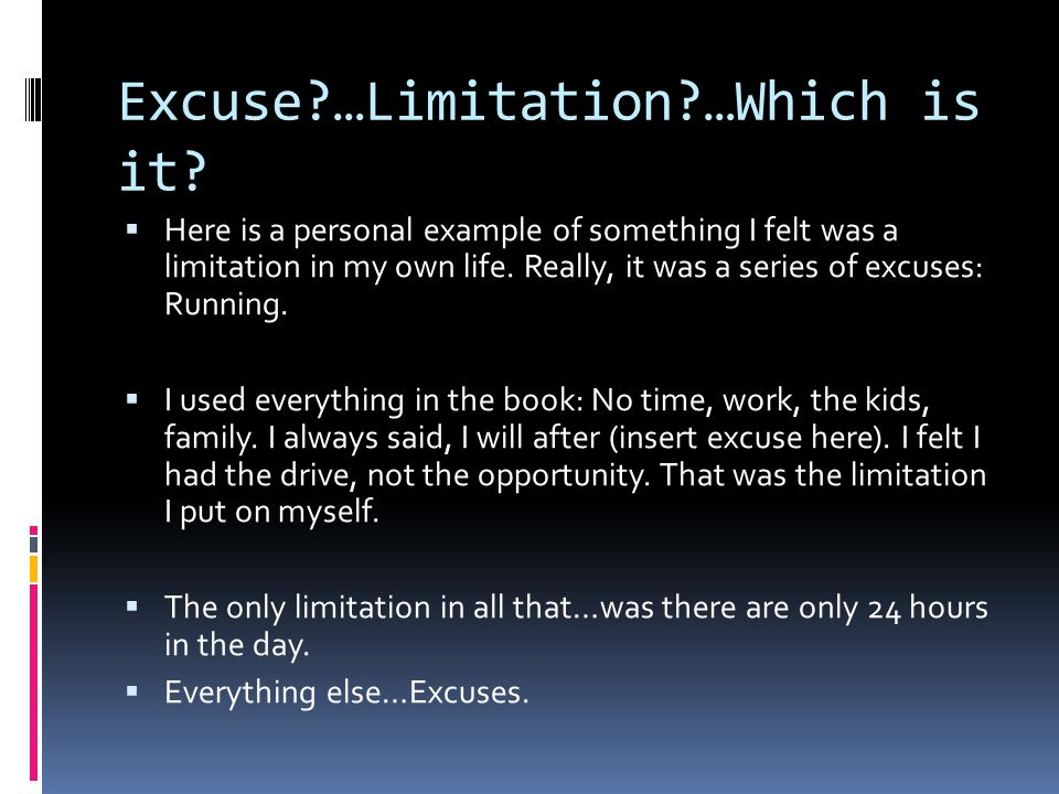 Acceptance of Limitations  There are things you can't overcome.