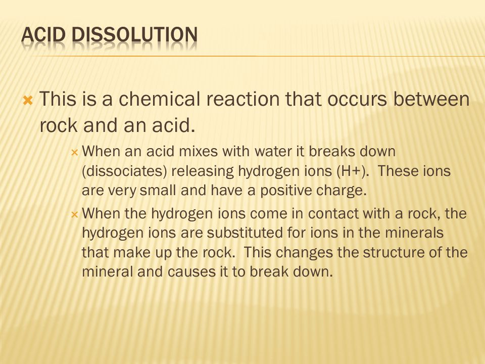  This is a chemical reaction that occurs between rock and an acid.
