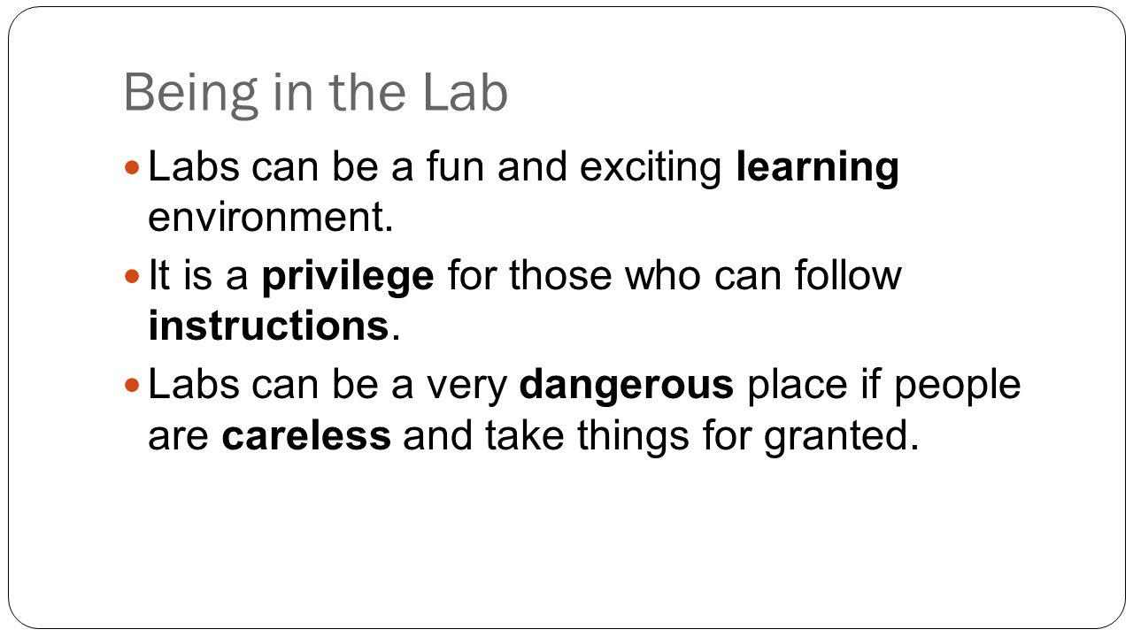 Practicing Lab Safety You can enjoy science more often.
