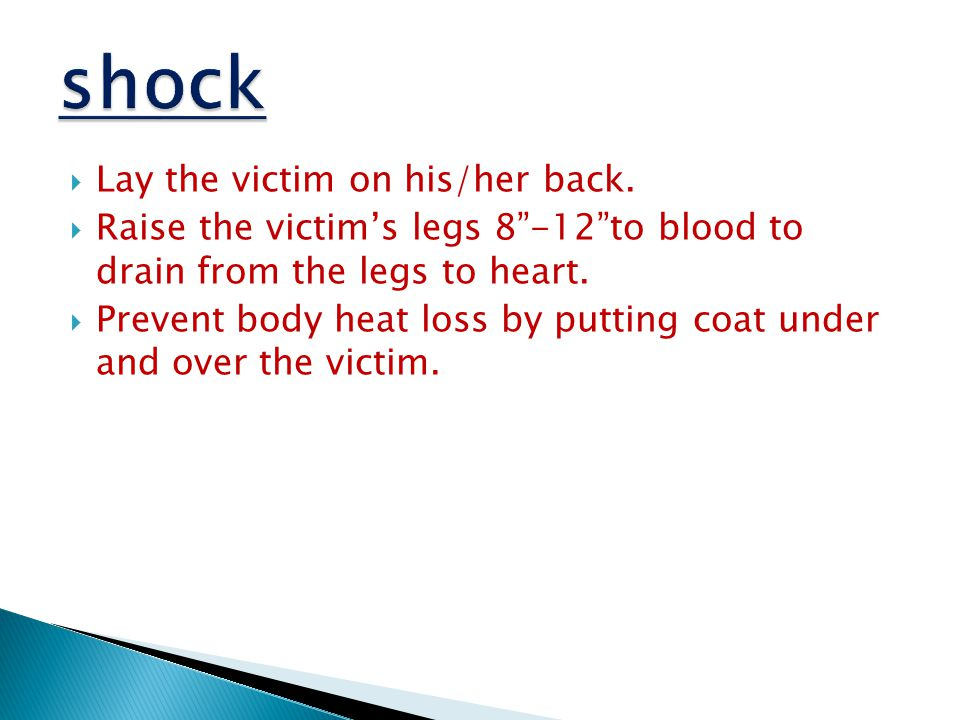  Lay the victim on his/her back.