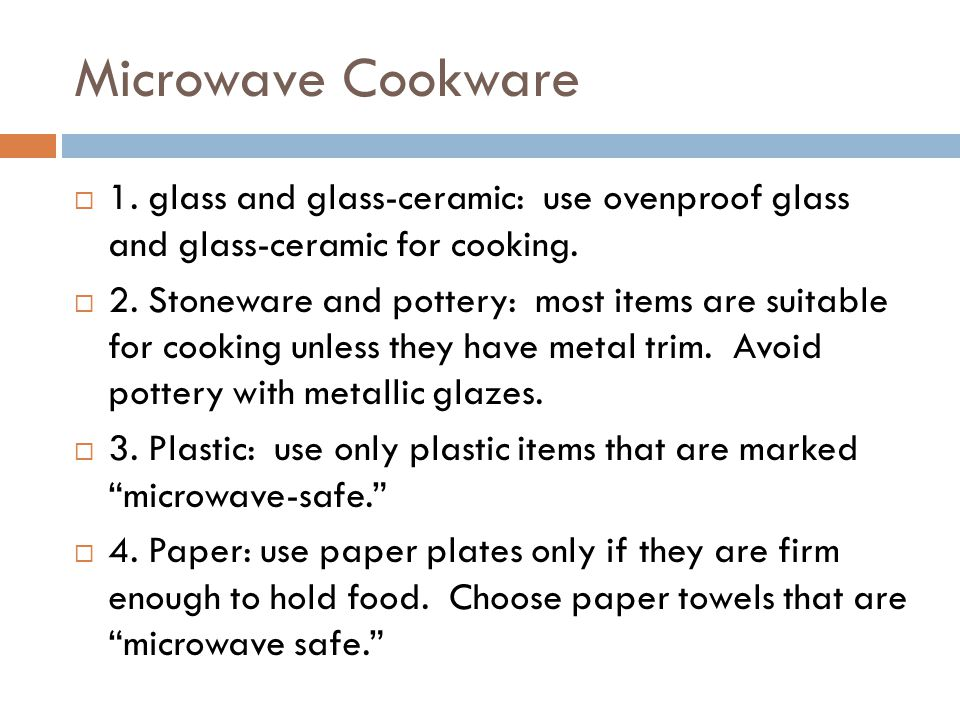 Foods that should not be microwaved:  1.