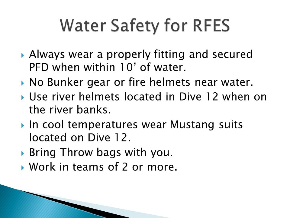  Always wear a properly fitting and secured PFD when within 10' of water.