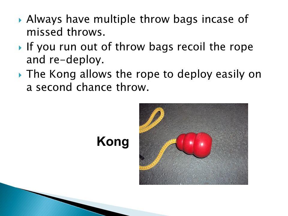  Always have multiple throw bags incase of missed throws.