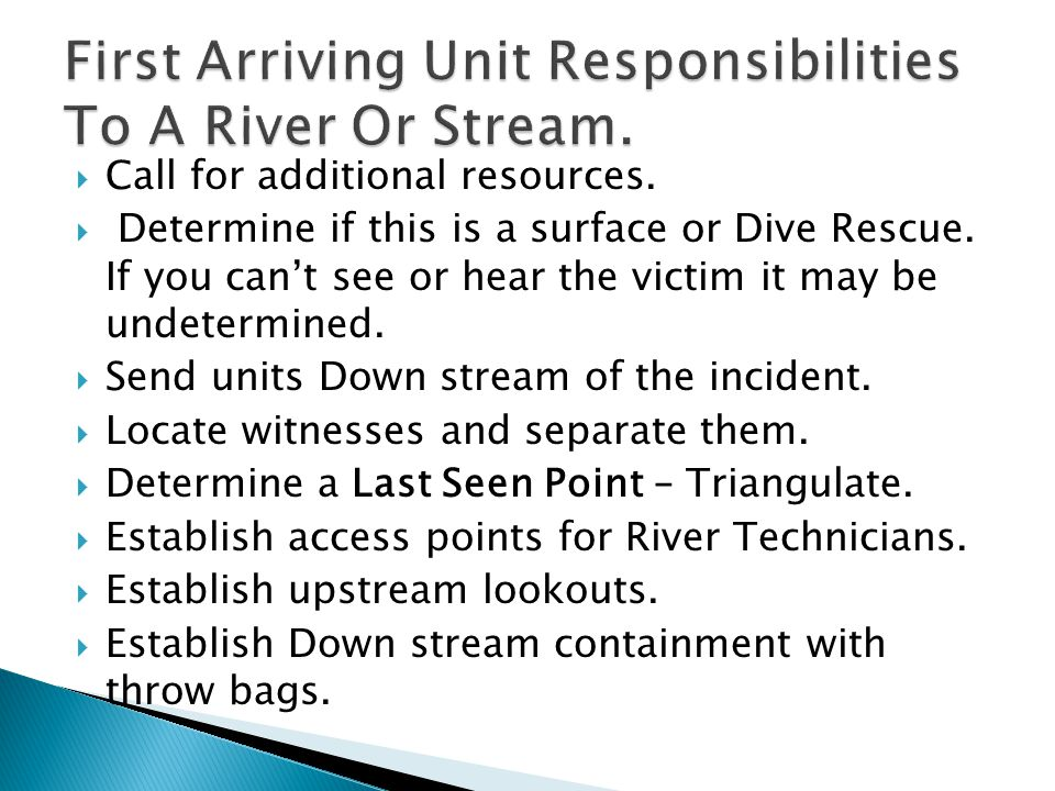  Call for additional resources.  Determine if this is a surface or Dive Rescue.