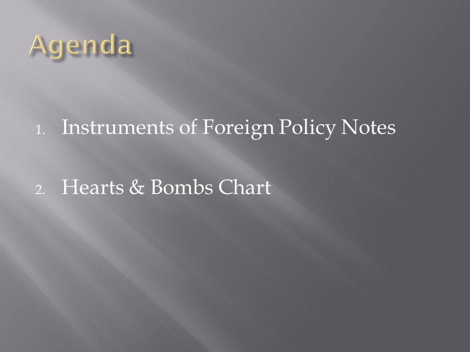 1. Instruments of Foreign Policy Notes 2. Hearts & Bombs Chart