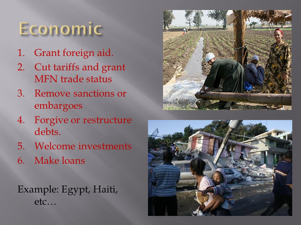 1.Grant foreign aid.