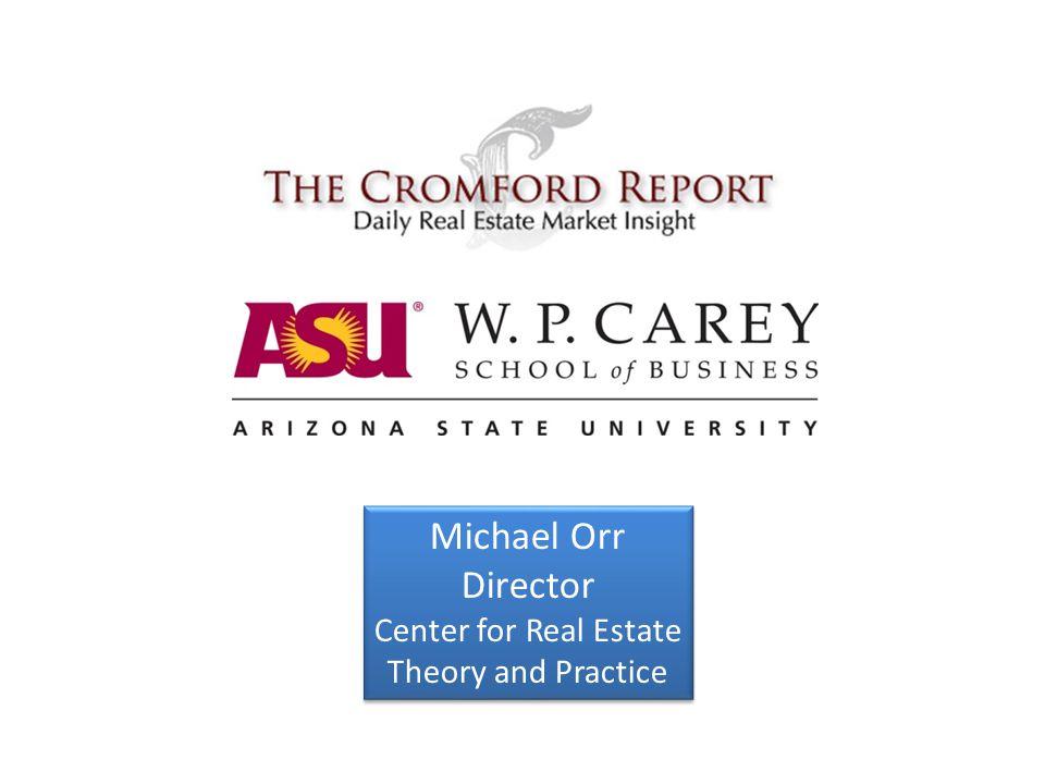 Michael Orr Director Center for Real Estate Theory and Practice Michael Orr Director Center for Real Estate Theory and Practice