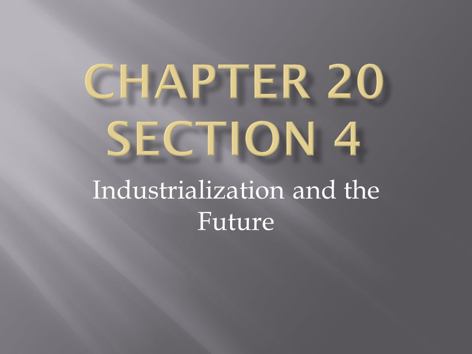 Industrialization and the Future