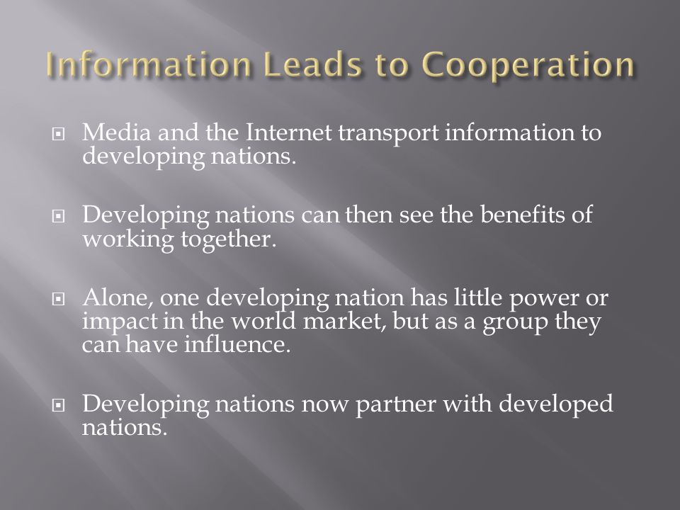  Media and the Internet transport information to developing nations.