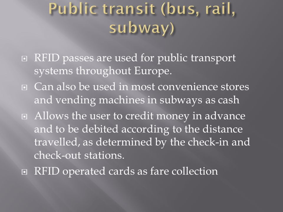  RFID passes are used for public transport systems throughout Europe.