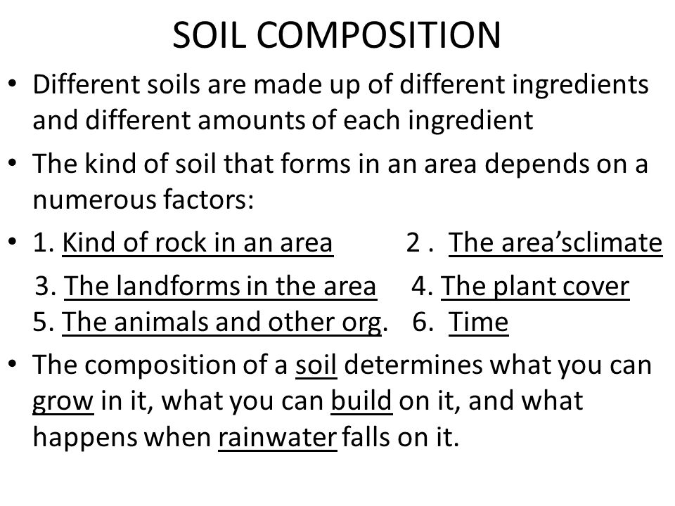 SOIL COMPOSITION Soil is a mixture of four materials: Weathered rock particles, organic matter, water and air Weathered rock particles are the main in