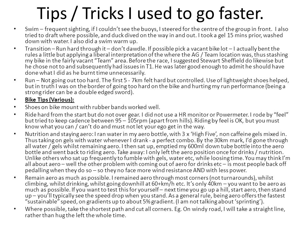 Tips / Tricks I used to go faster.
