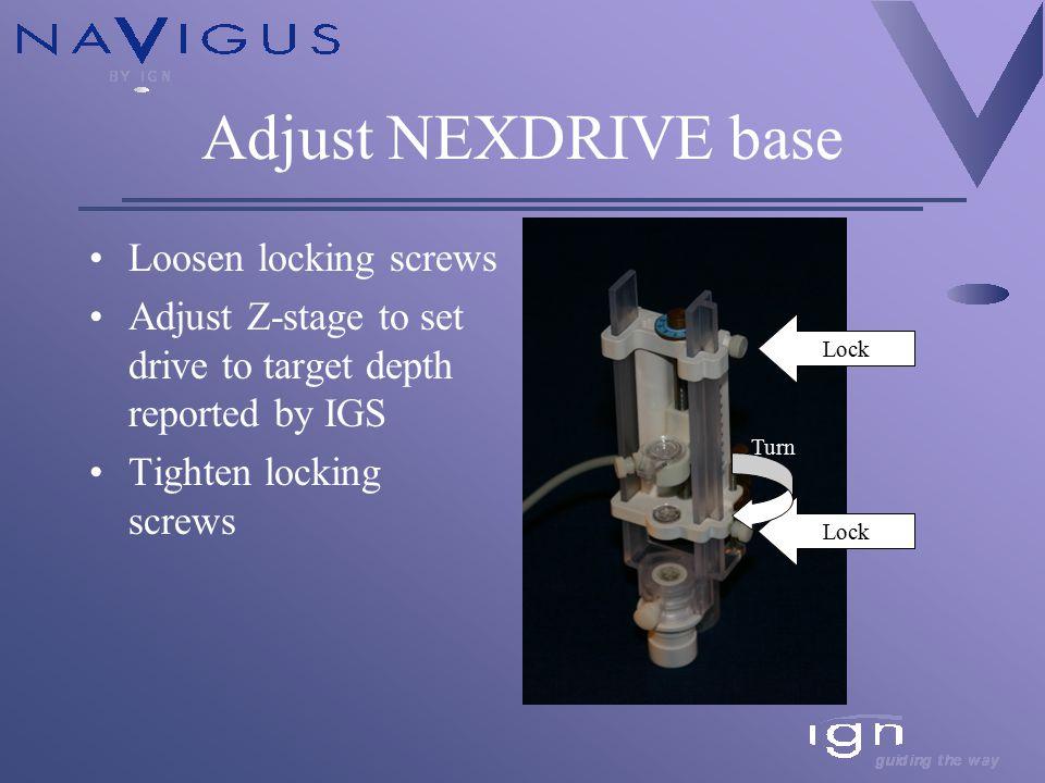 NEXDRIVE Assembly Remove alignment adapter Insert Center multi- lumen insert Attach micro-drive Note: be sure drive is set to starting depth Multi-lumen Insert