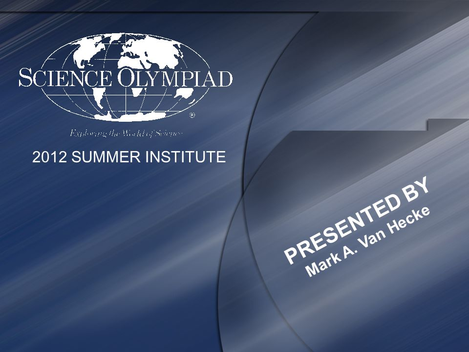 2012 SUMMER INSTITUTE PRESENTED BY Mark A. Van Hecke