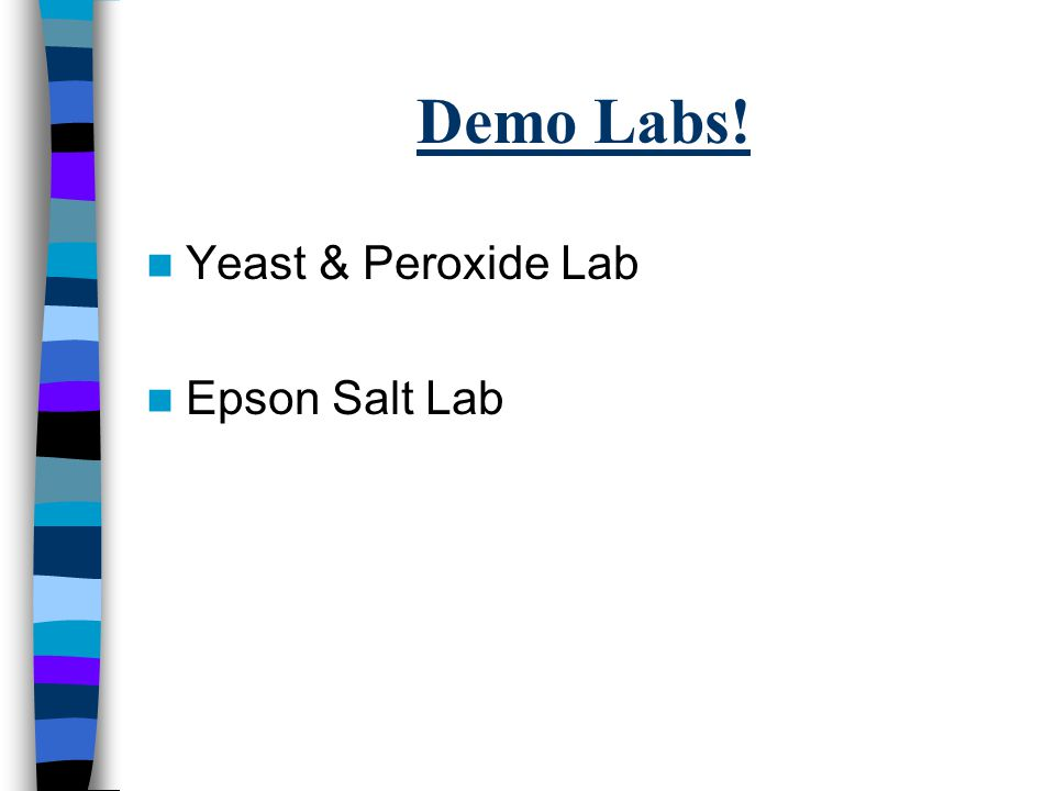 Demo Labs! Yeast & Peroxide Lab Epson Salt Lab