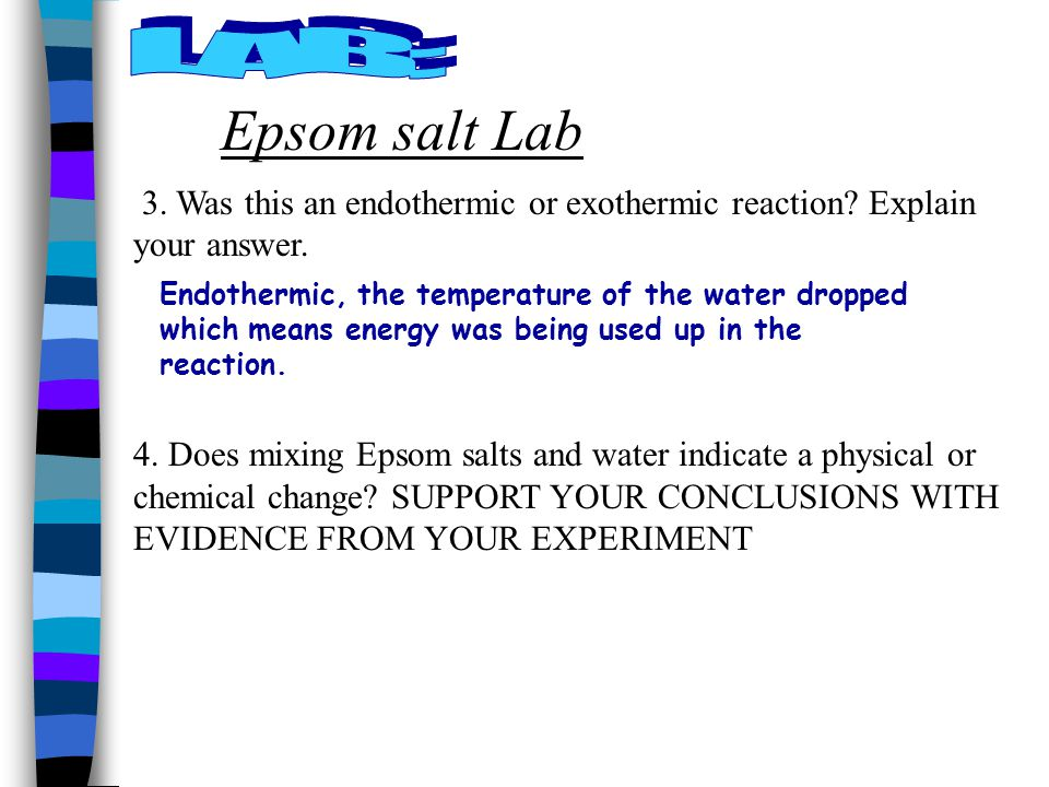 Epsom salt Lab 3.Was this an endothermic or exothermic reaction.