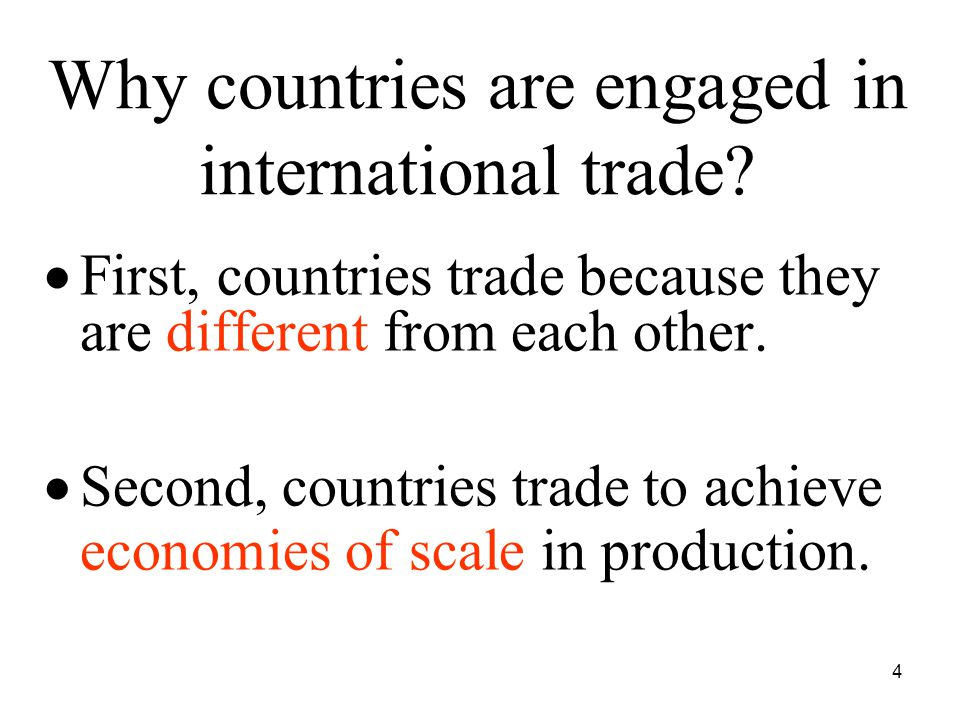 4 Why countries are engaged in international trade.